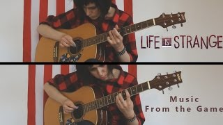 Life Is Strange - Music From the Game (acoustic guitar covers)