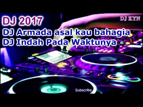 DJ Armada Asal Kau Bahagia , Indah Pada Waktunya