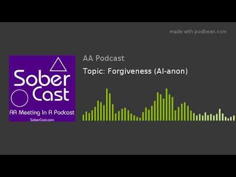 Topic: Forgiveness (Al-anon)