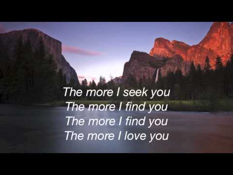 Kari Jobe - The More I Seek You - (with lyrics)