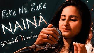 Roke Na Ruke Naina Female Version (Cover) | Pooja & Anurag Bholiya | Arijit Singh & Amaal | IRONWOOD