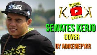 Download Sewates Kerjo  - Happy Asmara Cover by Adikemepyar
