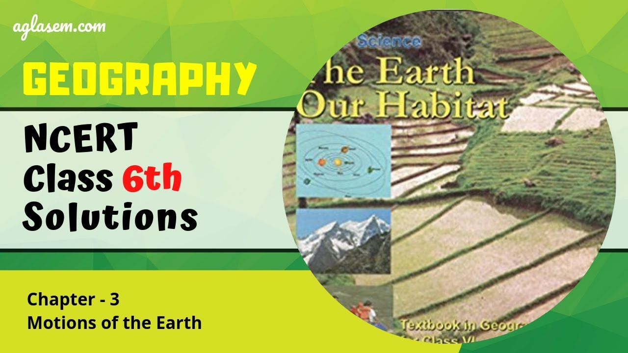 NCERT Solutions Class 6 Geography Chapter 3 Motions of the