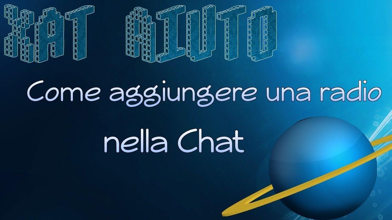 Xat Aiuto - Come aggiungere una radio nella chat (720p