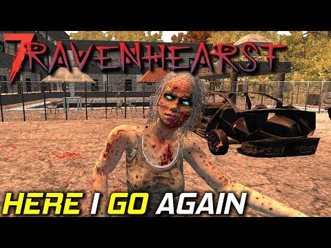 Here I Go Again Day One   Ravenhearst MOD   7 Days To Die Gameplay   S3EP1
