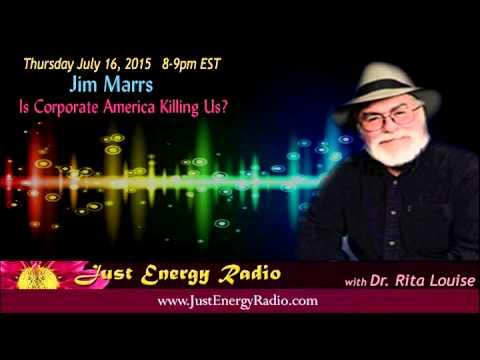 Jim Marrs - Is Corporate America Killing Us  - Just Energy Radio