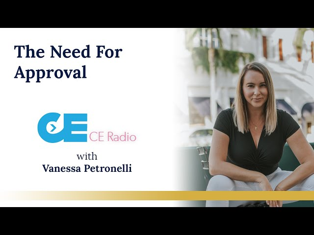The Need For Approval & More with Vanessa Petronelli