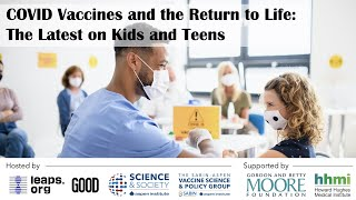 COVID Vaccines and the Return to Life: The Latest on Kids and Teens