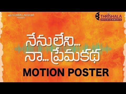 Nenu Leni Naa Prema Katha Movie Motion Poster  || Naveen Chandra || Gayathri R Suresh