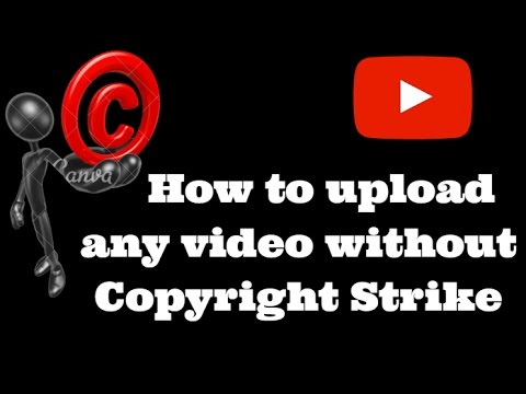 How to upload Copyrighted videos to youtube without strike 2018