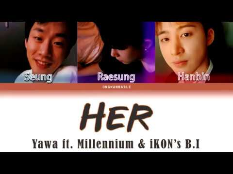 Yawa ft. Hanbin (김한빈) & Raesung (최래성) - Her [Han|Rom|Eng Color Coded Lyrics] | ongwannable