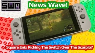 News Wave! - Square Enix Picking The Switch Over The Scorpio?