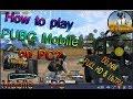 PUBG Mobile| Hướng dẫn chi tiết chơi Giả Lập PUBG Mobile trên PC