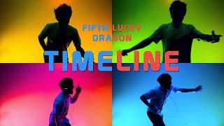 Fifth Lucky Dragon: Timeline (Official Video)