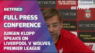 Liverpool vs Wolves - FULL Press Conference - Jurgen Klopp