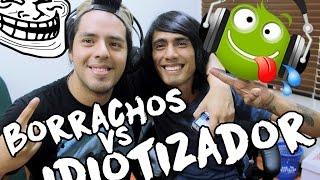 2 BORRACHOS VS EL IDIOTIZADOR! ft. GerardoPe │ @brunoacme