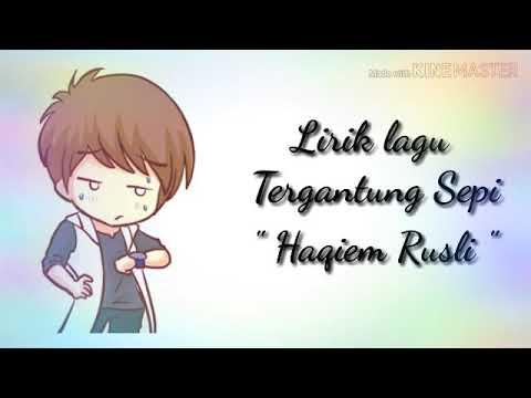 Lirik Lagu Tergantung Sepi Haqiem Rusli Instastory Youtube