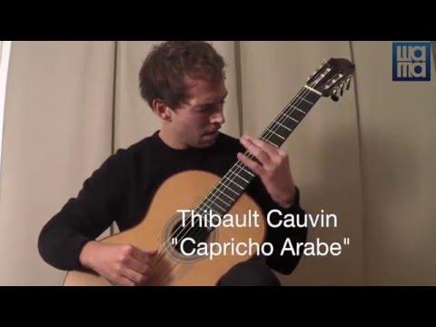Thibault Cauvin - Capricho Arabe de Francisco Tarrega