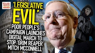 Legislative Evil: #PoorPeoplesCampaign Launches Digital March To Stop 'Grim Reaper' Mitch McConnell
