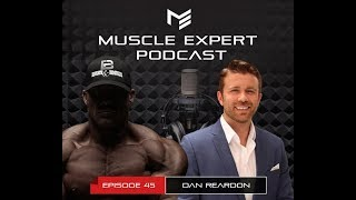 Muscle Expert Podcast - Dr. Dan Reardon - Genetics of testosterone, performance, hacking hypertrophy