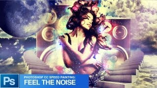 Photoshop Speed Art Photo Manipulation Feel the Noise