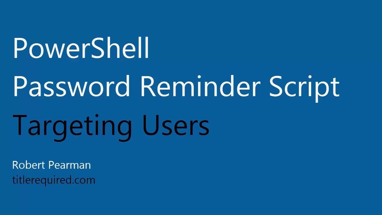 User password expiration powershell - Powershell Email Password Reminder Targeting Users