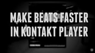 Make Beats Faster — Batch Re-save In Kontakt Player