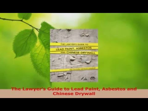 Download  The Lawyers Guide to Lead Paint Asbestos and Chinese Drywall Ebook Free   Video