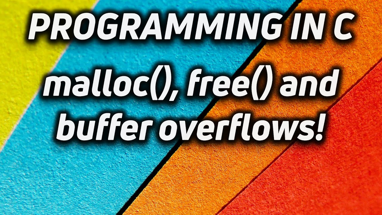 Dynamic Memory Allocation in C - malloc, free, and buffer overflows