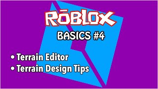 Roblox Studio Basics 4: Terrain Editor Intro & Terrain Design Tips
