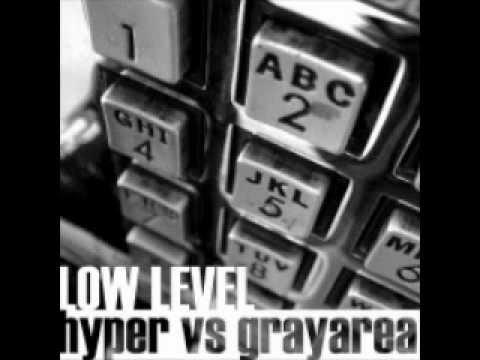 Hyper vs Grayarea - Low Level (original mix)