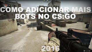 Como Adicionar Mais Bots no CS:GO - NOVO!! - 1080p