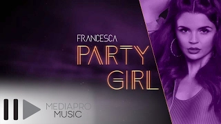 Francesca - Party Girl (Lyric Video)