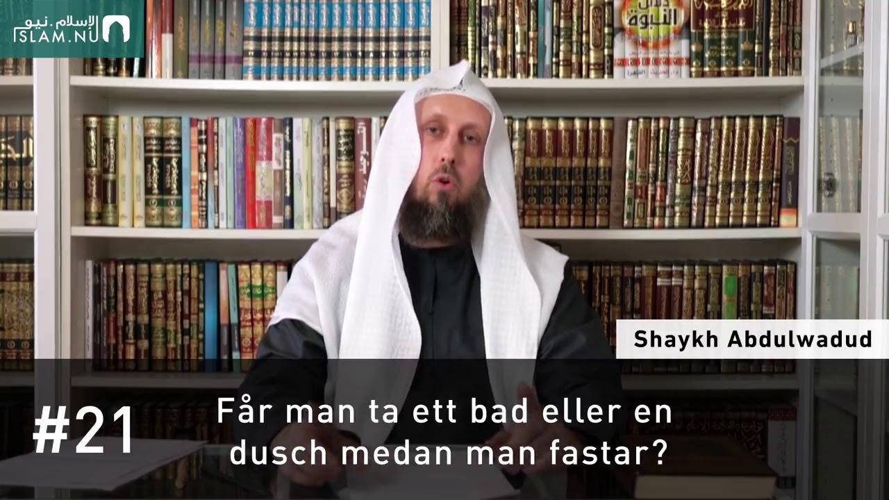 Ta ett bad eller en dusch medan man fastar?   Shaykh Abdulwadud