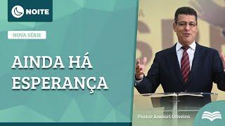 Ainda Há Esperança   Rev. Amauri Oliveira - Mt 1:1-17