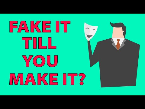 Fake It Until You Make It - Good Advice or Dangerous?