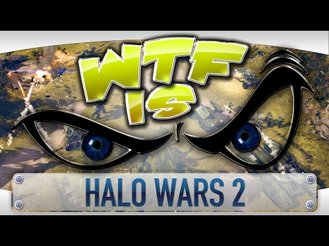 WTF Is... - Halo Wars 2 ?