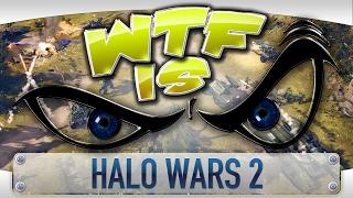 WTF Is... - Halo Wars 2 ?