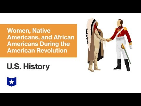 U.S. History | Women, Native Americans, And African Americans During The American Revolution