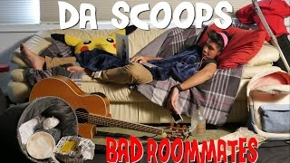 Da Scoops: Bad Roommates