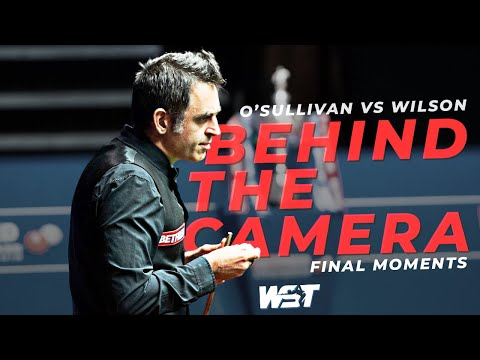 🎥 Behind The Camera | O'Sullivan vs Wilson | FINAL MOMENTS