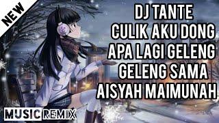 Download lagu DJ TANTE CULIK AKU DONG APA LAGI GELENG GELENG SAMA AISYAH MAIMUNAH MP3