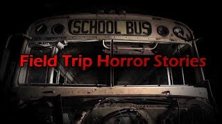 3 More Disturbing Field Trip Horror Stories