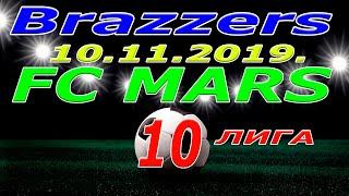 Brazzers - FC MARS. 11 11 2019.