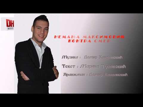 Nemanja Maksimovic - Kontra smer - (NEW HIT 2014)