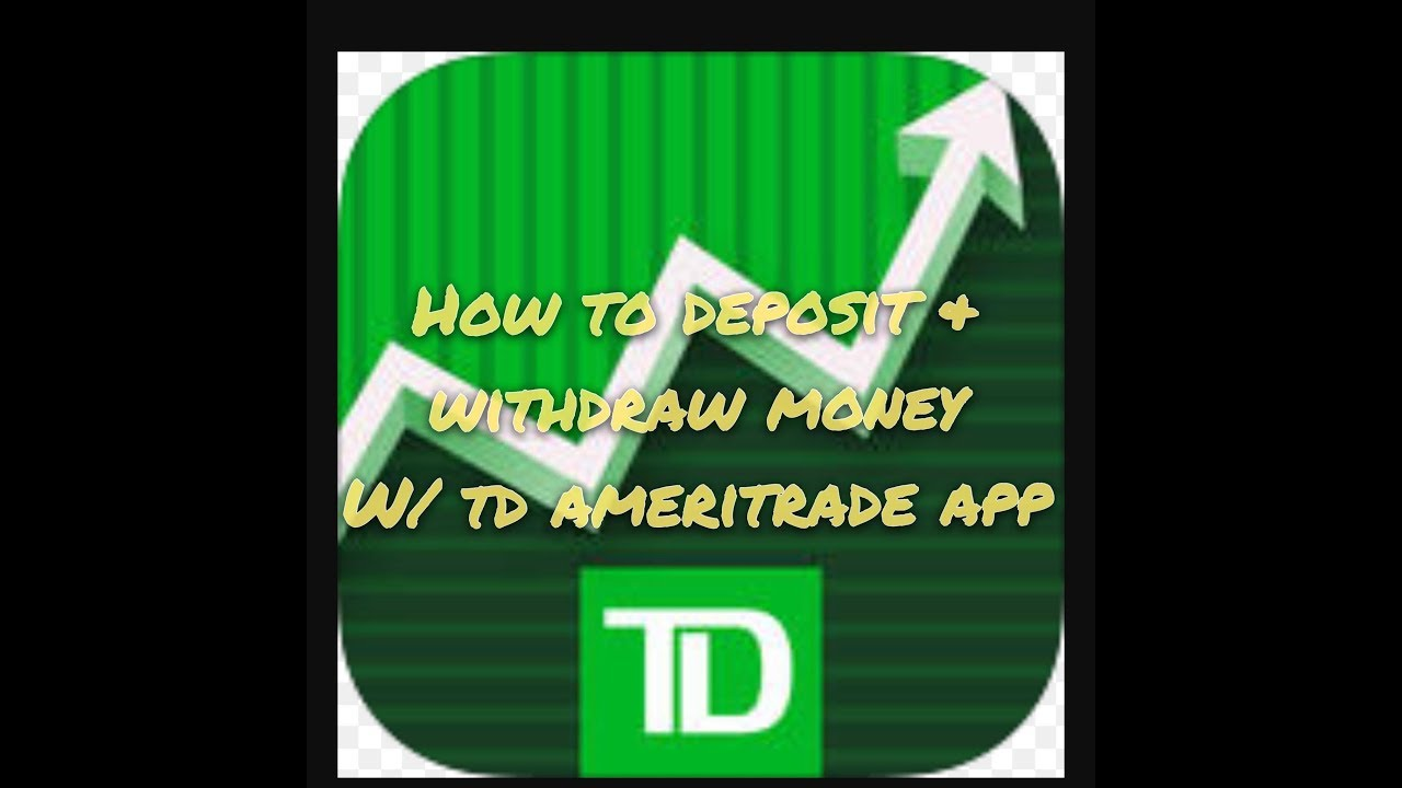 How To Deposit Withdraw Money W Td Ameritrade App 2 Mins Youtube