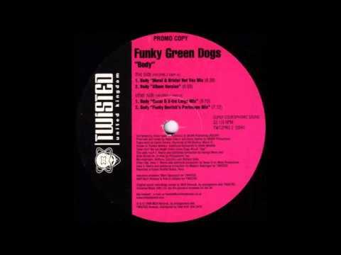 (1999) Funky Green Dogs - Body [Album Version Mix]