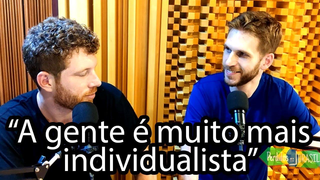 Como o BRASIL nos MUDOU - Perdidos no Brasil PODCAST#5