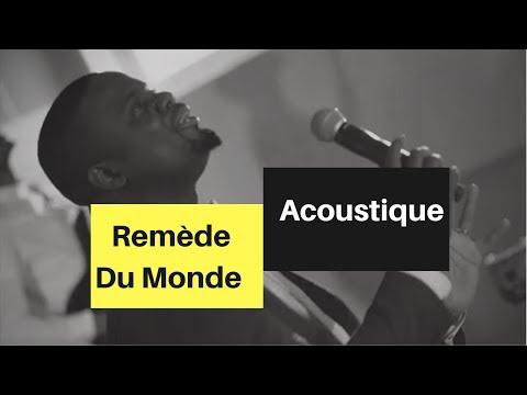 Remède Du Monde (Seigneur Descend) - Acoustique Version