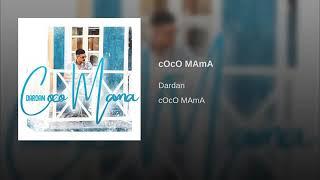 Dardan ~ Coco Mama (Audio)